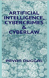 Artificial Intelligence, Cybercrimes & Cyberlaw