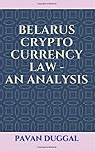 Belarus Crypto Currency Law - An Analysis (Paperback)