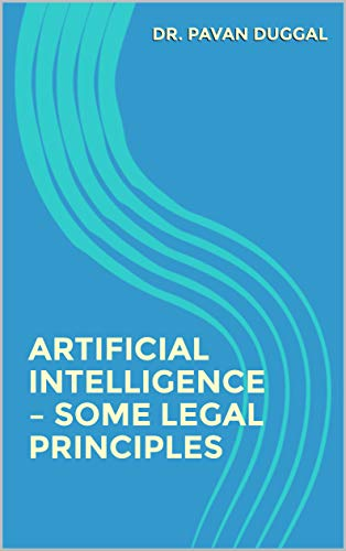 Artificial Intelligence -Some Legal Principles