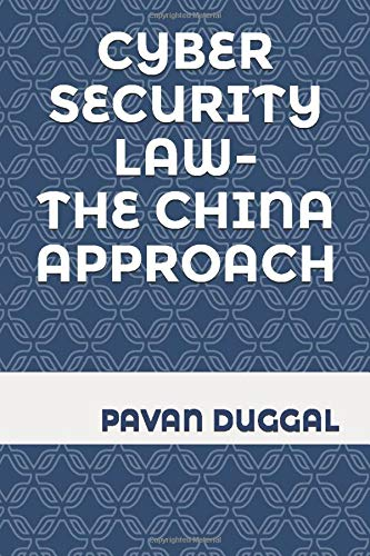 Cyber Security Law- The China Approach (Paperback)