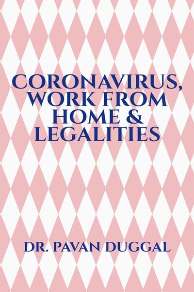 CORONAVIRUS, WORK FROM HOME & LEGALITIES