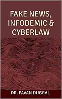 FAKE NEWS, INFODEMIC & CYBERLAW