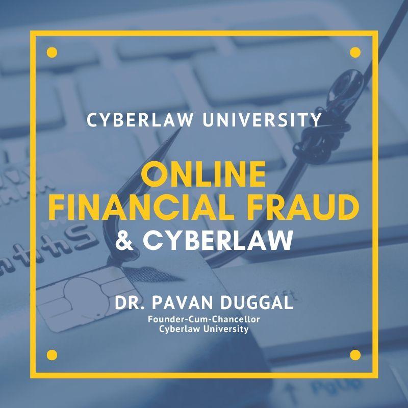 ONLINE FINANCIAL FRAUDS & CYBERLAW