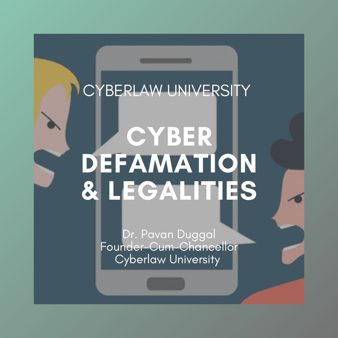 CYBER DEFAMATION & LEGALITIES