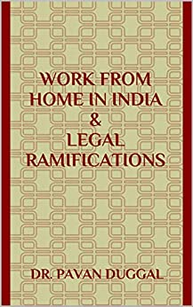WORK FROM HOME IN INDIA & LEGAL RAMIFICATIONS