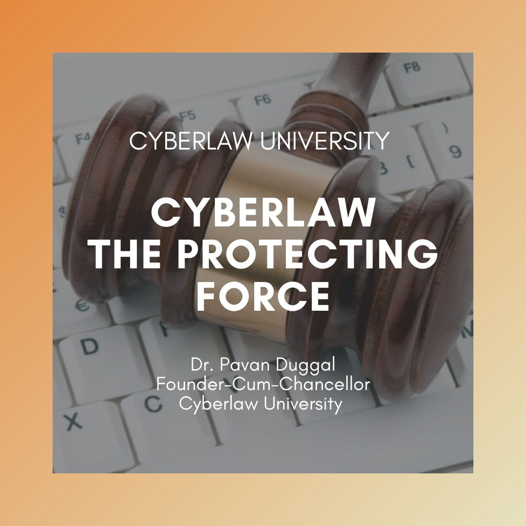 CYBERLAW- THE PROTECTING FORCE
