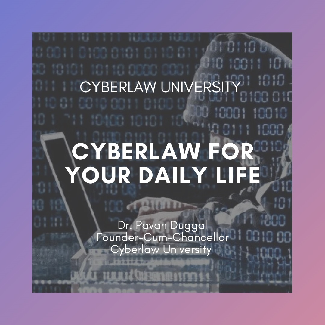 CYBERLAW FOR YOUR DAILY LIFE
