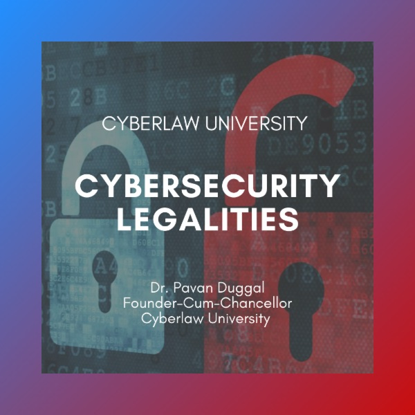 CYBERSECURITY LEGALITIES