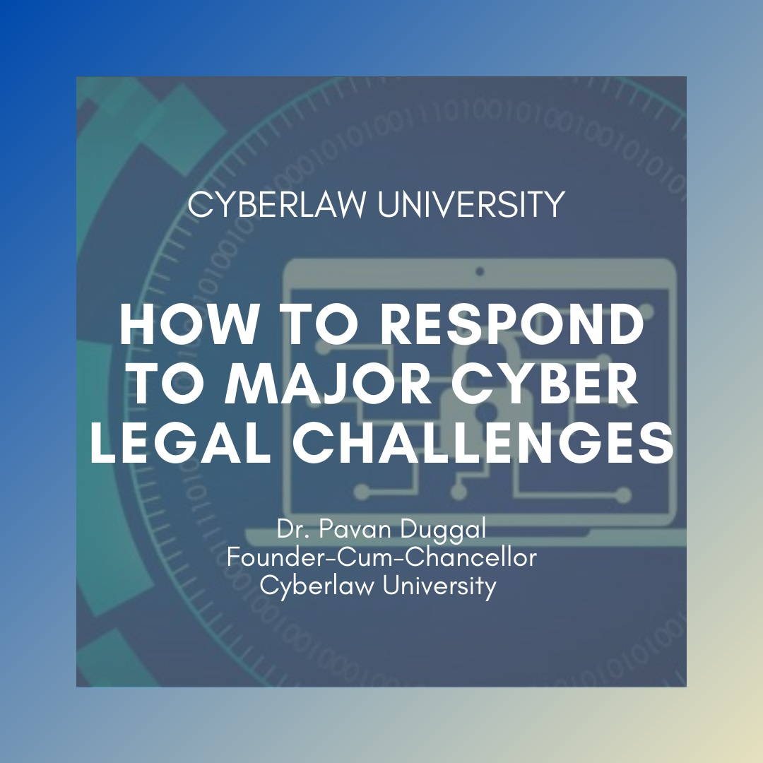 HOW TO RESPOND TO MAJOR CYBER LEGAL CHALLENGES?