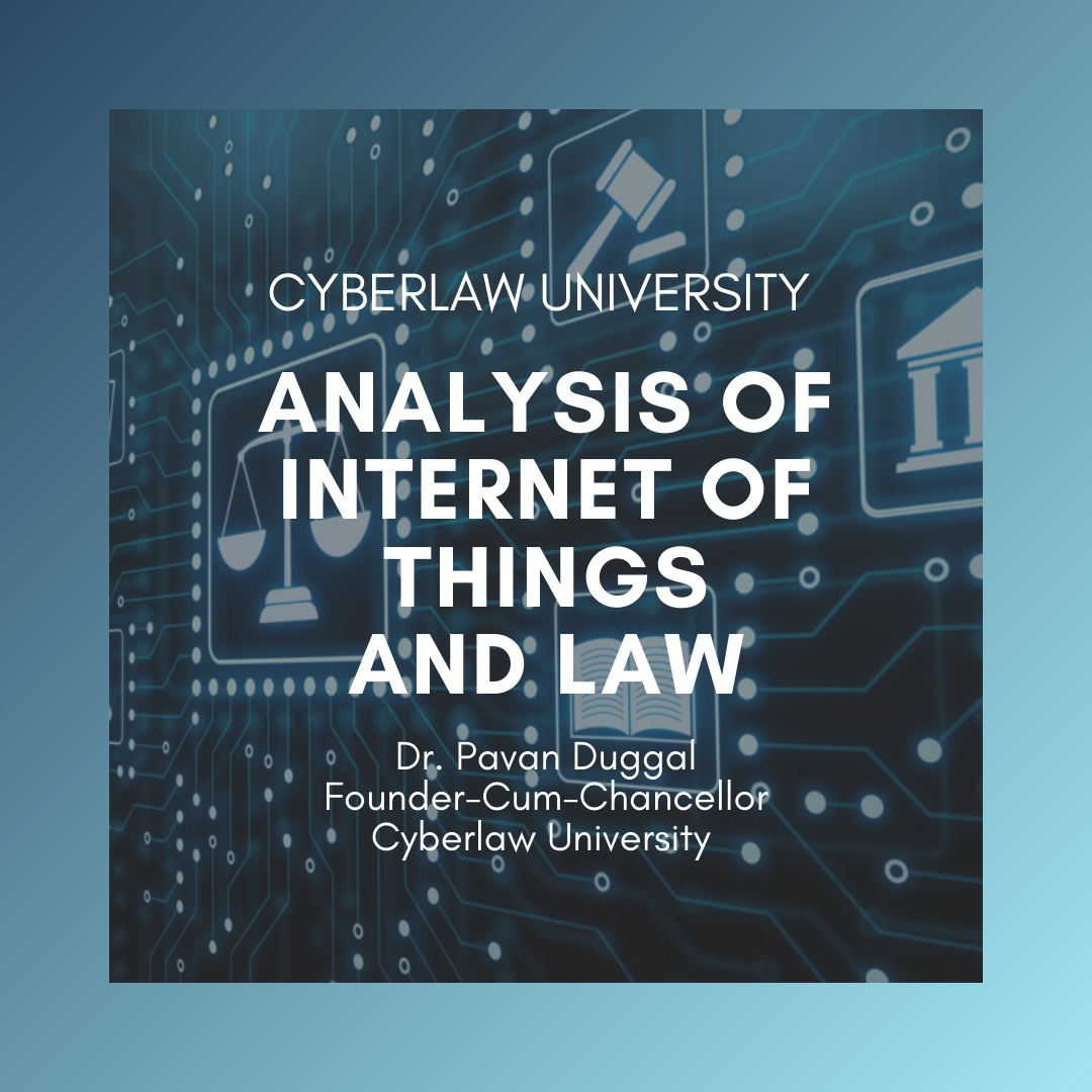 ANALYSIS OF INTERNET OF THINGS & LAW