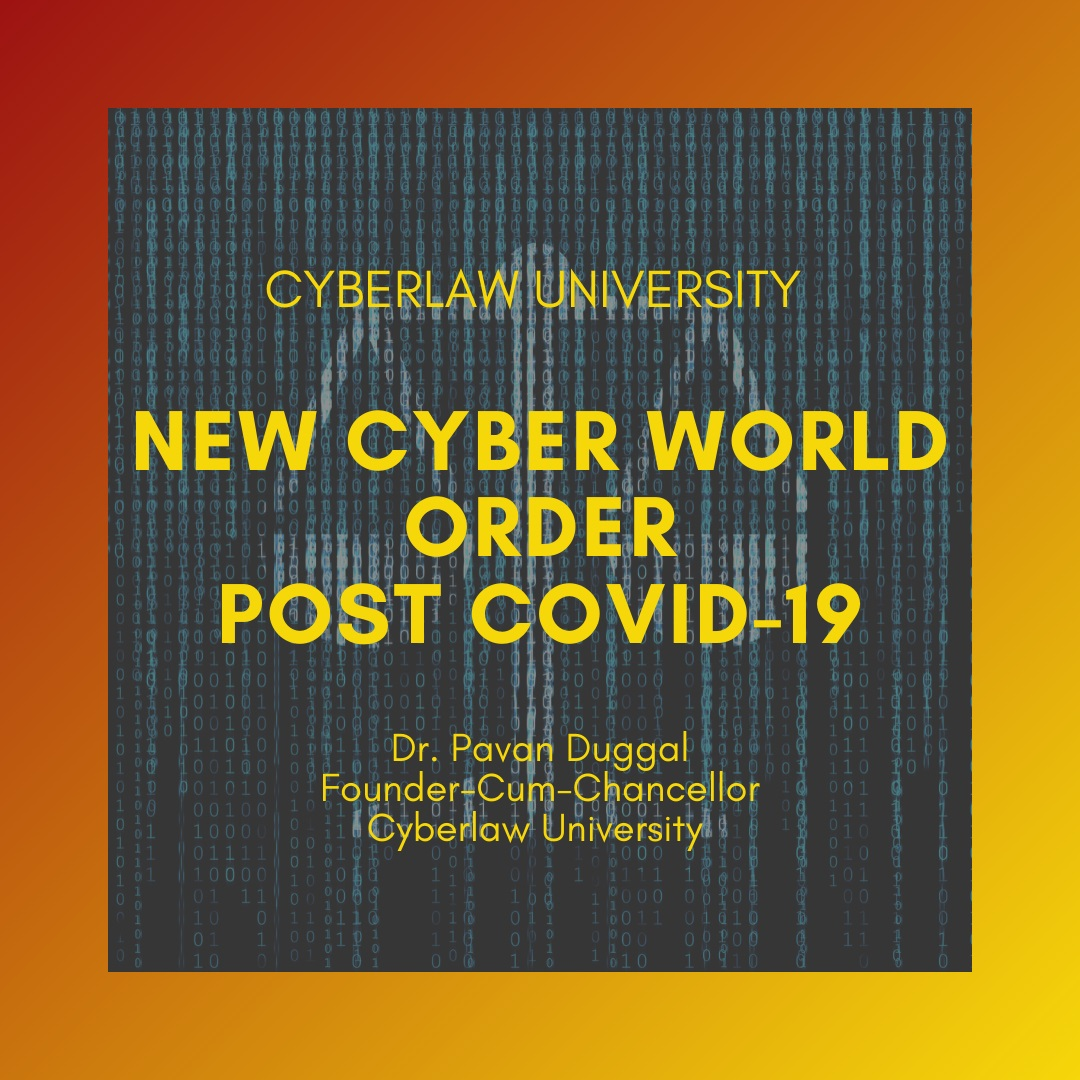 NEW CYBER WORLD ORDER POST COVID-19
