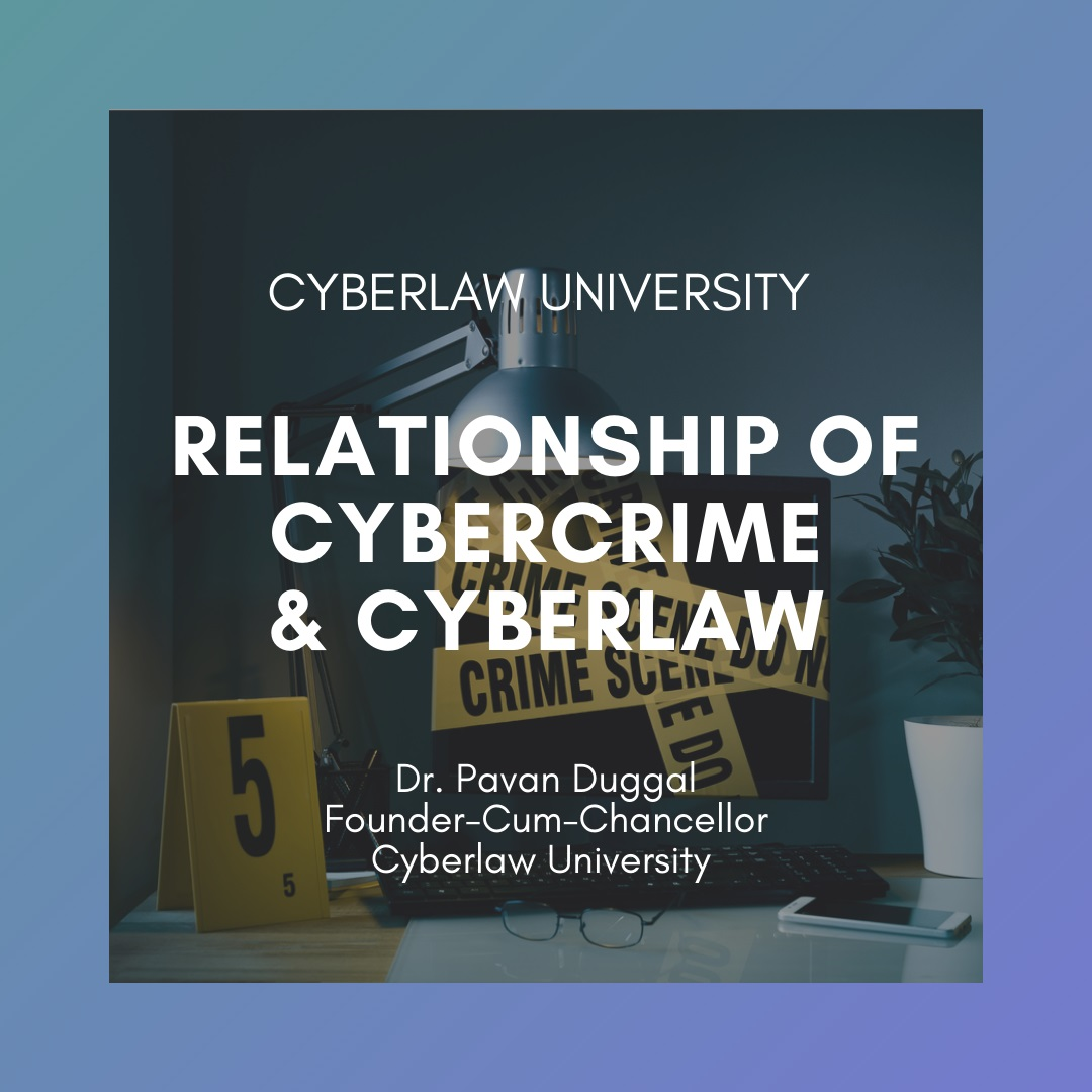 RELATIONSHIP OF CYBERCRIME WITH CYBERLAW