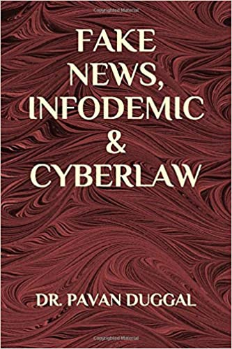 FAKE NEWS, INFODEMIC & CYBERLAW (Paperback)